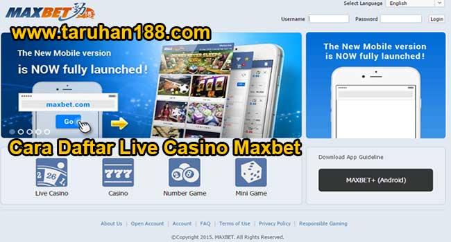 Cara Daftar Live Casino Maxbet
