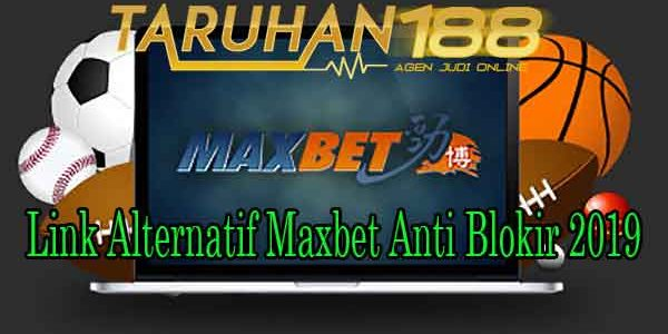 Link Alternatif Maxbet Anti Blokir 2019